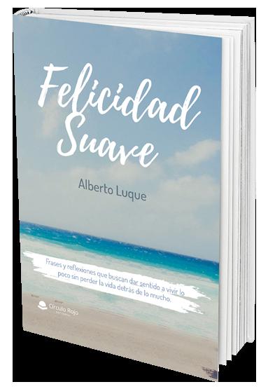 Felicidad suave - Alberto Luque